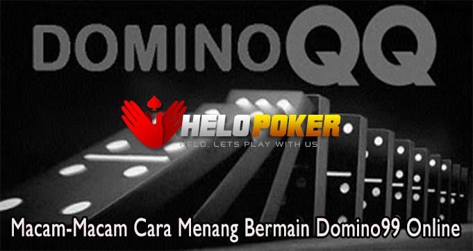 Macam-Macam Cara Menang Bermain Domino99 Online